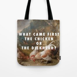 Chickens and Dickheads Tote Bag