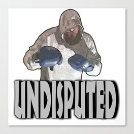 UNDISPUTED CHAMP  Canvas Print
