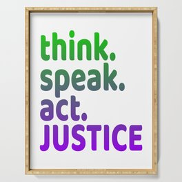 """""""Think Speak Act Justice"""" tee design with nice colors and catchy design. Makes a great gift! Serving Tray"""