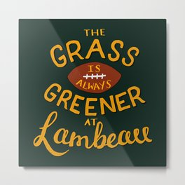 The Grass is Always Greener in Lambeau Metal Print