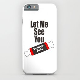 Tootsie Roll iPhone Case