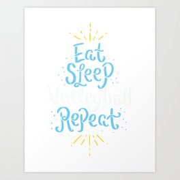 Volleyball: Eat Sleep Volleyball Repeat Gift Art Print