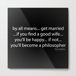 Socrates said Metal Print