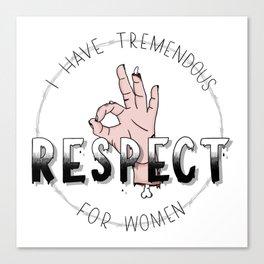 Tremendous Respect Canvas Print