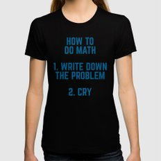 How To Do Math Funny Quote Womens Fitted Tee MEDIUM Black