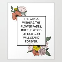 The Grass Withers and The Flowers Fade But The Word Of Our God Will Stand Forever Isaiah 40:8  Art Print