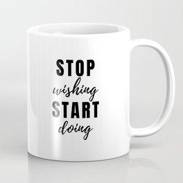 STOP wishing START doing Quote Minimalist Black Typography Coffee Mug