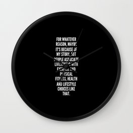 For whatever reason maybe it s because of my story but people associate Livestrong with exercise and physical fitness health and lifestyle choices like that Wall Clock