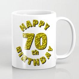 Happy 70th Birthday Gold Message Coffee Mug