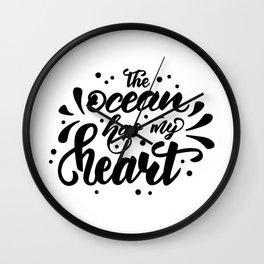 The ocean has my heart! Wall Clock