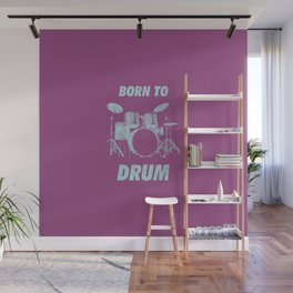 Born To Drum Funny Drums Vintage Drumming Distressed Wall Mural