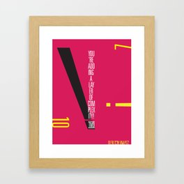 You're Adding A Layer of Complexity! - TMD Framed Art Print