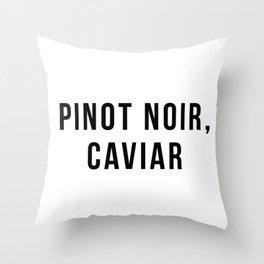 Pinot Noir, Caviar Throw Pillow