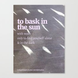 to bask with woes, A Poem Canvas Print