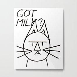 FeltTipCat - Got Milk?  Metal Print