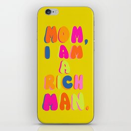 Mom, I Am A Rich Man iPhone Skin