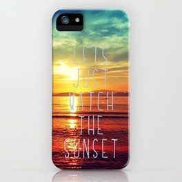 watch the sunset iPhone Case