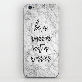 Be A Warrior Not A Worrier iPhone Skin