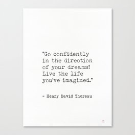 Go confidently in the direction...Henry David Thoreau quote Canvas Print