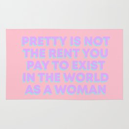 PRETTY IS NOT THE RENT YOU PAY Rug