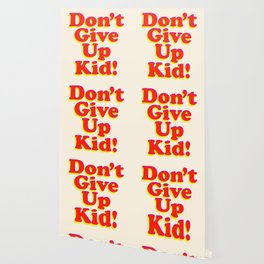 Don't Give Up Kid red yellow pink motivational typography poster bedroom wall home decor Art Print Wallpaper
