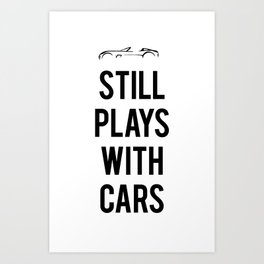 Still plays with cars Art Print