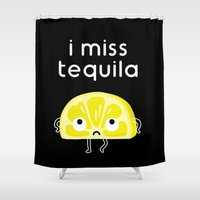 tequila Shower Curtains featuring I Miss Tequila by mogumogu