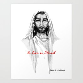 Adonai: To Live Is Christ Art Print