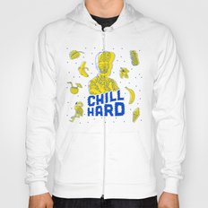 Chill Hard Hoody