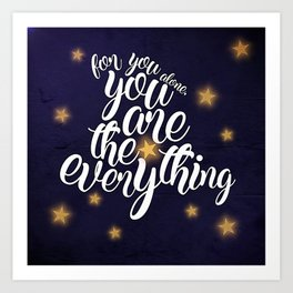 You Are the Everything Art Print