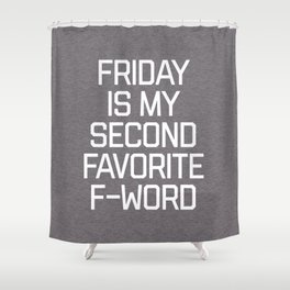 Favorite F-Word Funny Quote Shower Curtain