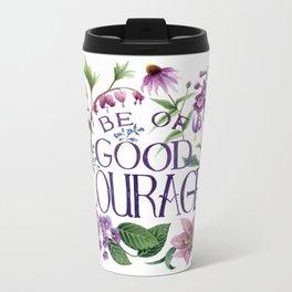 Be Of Good Courage Metal Travel Mug