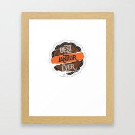 Best Janitor Ever Framed Art Print