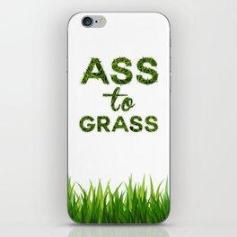 Ass to Grass iPhone Skin