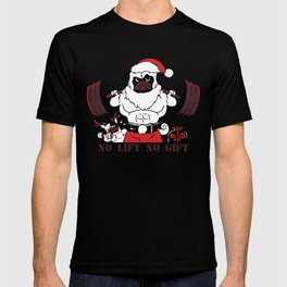 No Lift No Gift T-shirt