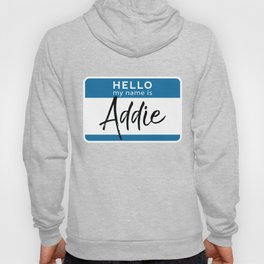 Addie Personalized Name Tag Woman Girl First Last Name Birthday Hoody