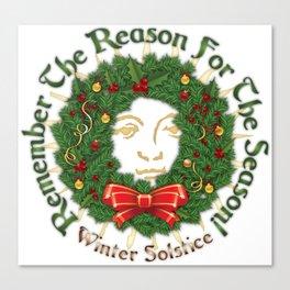 Remember The Reason For The Season - Yule Canvas Print
