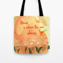 Home Is Where The Sun Shines Typography Design Tote Bag