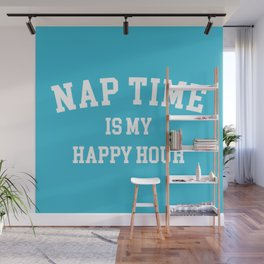 Nap Time Happy Hour Funny Quote Wall Mural