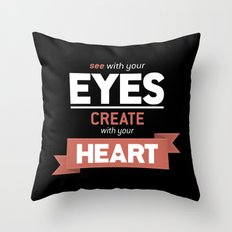 ...Create With Your Heart Throw Pillow