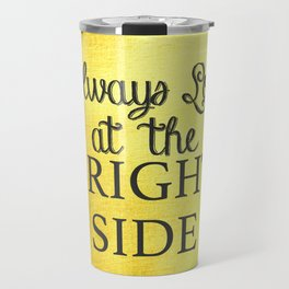 Always Look on the Bright Side  Gold & Black Travel Mug