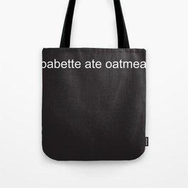 babette ate oatmeal Tote Bag