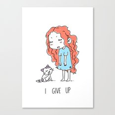 I Give Up Canvas Print