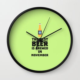Best Beer is brewed in November T-Shirt Dk446 Wall Clock