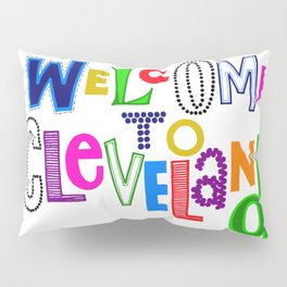 Welcome to Cleveland Pillow Sham