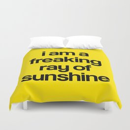 i am a freaking ray of sunshine Duvet Cover