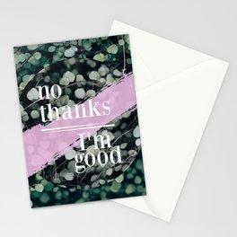 No Thanks I'm Good Stationery Cards