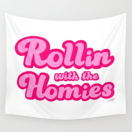 Rollin With The Homies Wall Tapestry