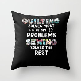 Quilting Solves Most of my Problems Sewing Throw Pillow