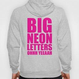 Big Neon Letters EDM Quote Hoody